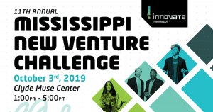 Apply Now for the2019 Mississippi New Venture Challenge Pitch Competition