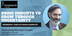 Using Insights to Grow Through Uncertainty